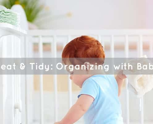 Neat & Tidy - Organizing with Baby