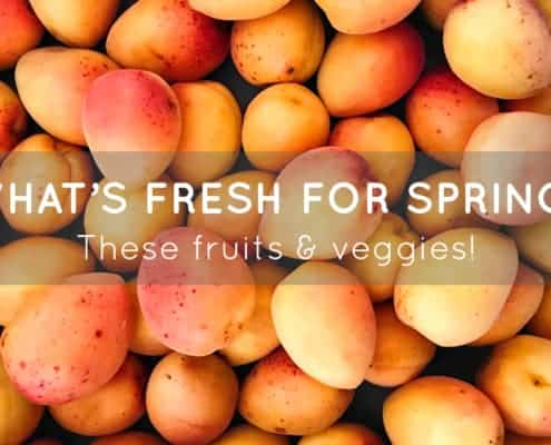 What's Fresh for Spring - Fruits and Veggies